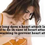 How long does a heart attack last-What to do in case of heart attack