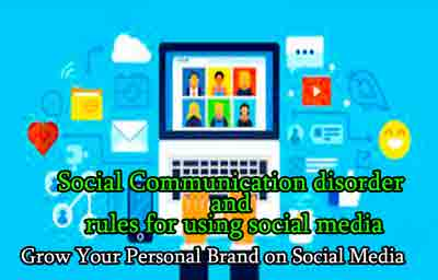 Social Communication disorder and rules for using social media